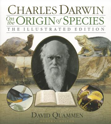 On the Origin of Species: The Illustrated Edition - Darwin, Charles, and Quammen, David (Editor)