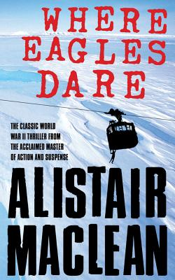 Where Eagles Dare - MacLean, Alistair
