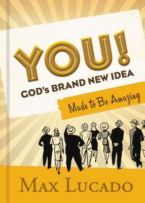 You! God's Brand New Idea: Made to Be Amazing - Lucado, Max