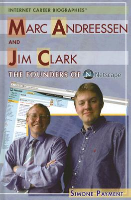 Marc Andreessen and Jim Clark: The Founders of Netscape - Payment, Simone