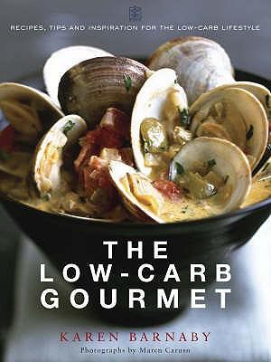 The Low-Carb Gourmet - Barnaby, Karen