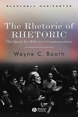 Rhetoric of Rhetoric - Booth, Wayne C, and Booth