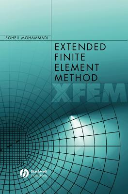 Extended Finite Element Method: For Fracture Analysis of Structures - Mohammadi, Soheil, Professor