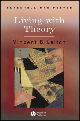 Living with Theory - Leitch, Vincent B, Professor