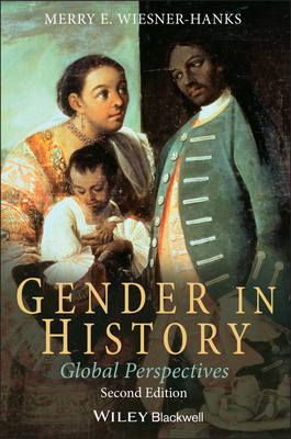 Gender in History: Global Perspectives - Wiesner-Hanks, Merry E