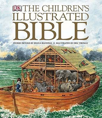 The Children's Illustrated Bible - Hastings, Selina