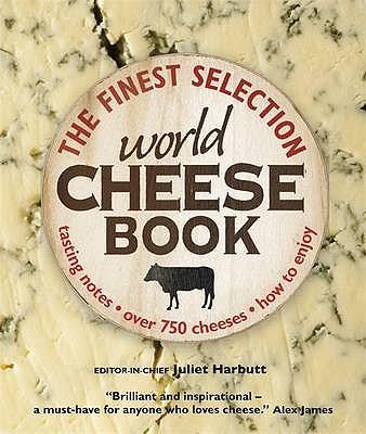 The World Cheese Book - Harbutt, Juliet
