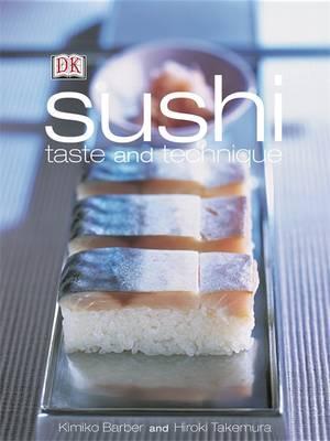 Sushi: Taste & Technique - Barber, Kimiko, and Takemura, Hiroki