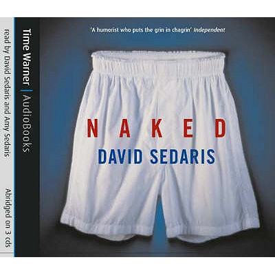 Naked - Sedaris, David (Read by)