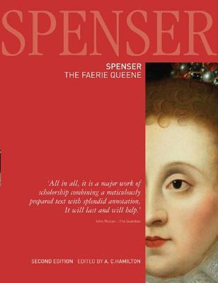 The Faerie Queene - Spenser, Edmund, Professor, and Hamilton, A C (Editor), and Yamashita, Hiroshi (Editor)