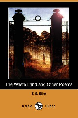 The Waste Land and Other Poems - Eliot, T S, Professor