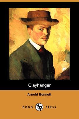 Clayhanger (Dodo Press) - Bennett, Arnold