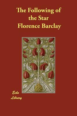 The Following of the Star - Barclay, Florence