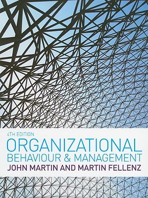 Organizational Behaviour & Management - Martin, John, Rev., and Fellenz, Martin
