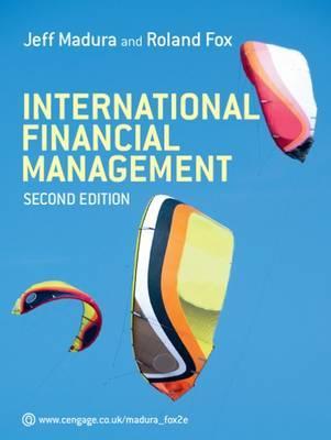 International Financial Management - Madura, Jeff, and Fox, A.