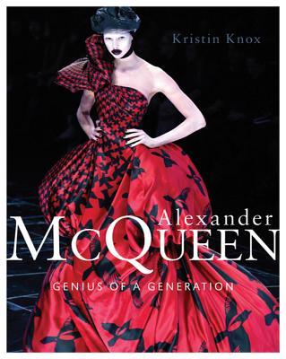 Alexander McQueen: Genius of a Generation - Knox, Kristin