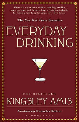 Everyday Drinking: The Distilled Kingsley Amis - Amis, Kingsley