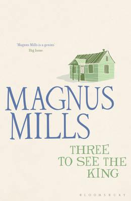 Three to See the King - Mills, Magnus