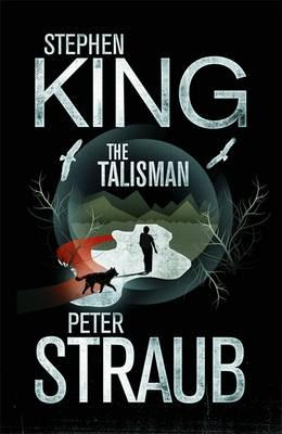 The Talisman - King, Stephen, and Straub, Peter, and Bettison, Edward (Designer)