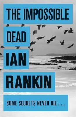 The Impossible Dead - Rankin, Ian