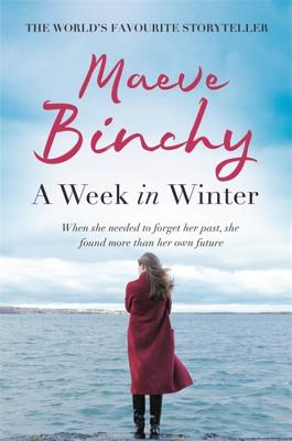 A Week in Winter - Binchy, Maeve, and Binchy, Kate (Read by)