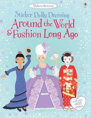 Around the World and Fashion Long Ago - Bone, Emily, and Bowman, Lucy, and Stowell, Louie