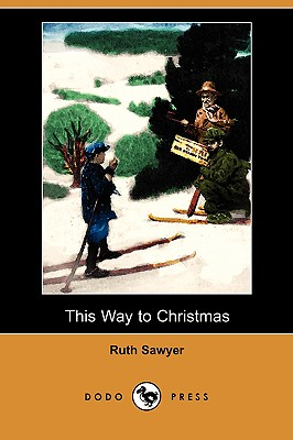 This Way to Christmas (Dodo Press) - Sawyer, Ruth