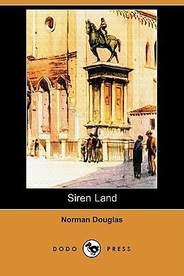 Siren Land (Dodo Press) - Douglas, Norman