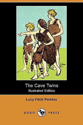 The Cave Twins (Illustrated Edition) (Dodo Press) - Perkins, Lucy Fitch