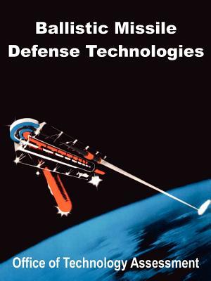 Ballistic Missile Defense Technologies - Office of Technology Assessment