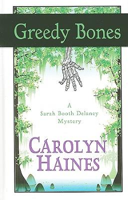 Greedy Bones - Haines, Carolyn