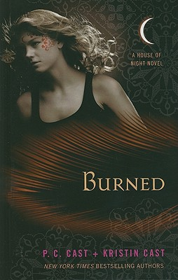 Burned - Cast, P C, and Cast, Kristin