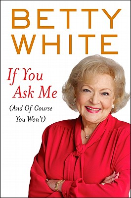 If You Ask Me - White, Betty (Read by)
