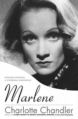 Marlene: Marlene Dietrich, A Personal Biography - Chandler, Charlotte