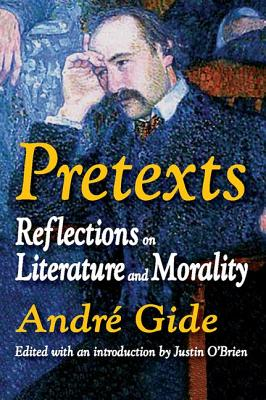 Pretexts: Reflections on Literature and Morality - Gide, Andre, and O'Brien, Justin (Introduction by)