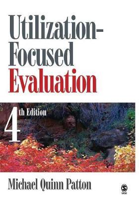 Utilization-Focused Evaluation - Patton, Michael Quinn, Dr.