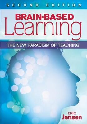 Brain-Based Learning: The New Paradigm of Teaching - Jensen, Eric P