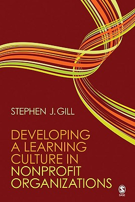 Developing a Learning Culture in Nonprofit Organizations - Gill, Stephen J