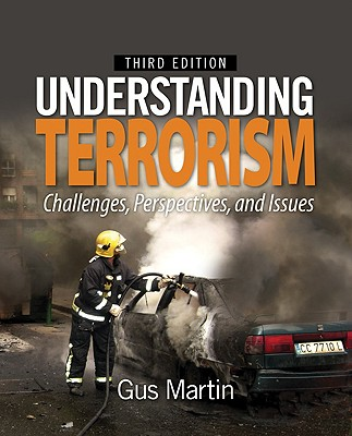 Understanding Terrorism: Challenges, Perspectives, and Issues - Martin, Gus, Dr.