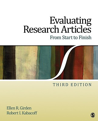 Evaluating Research Articles from Start to Finish - Girden, Ellen R, Dr. (Editor), and Kabacoff, Robert, Dr. (Editor)