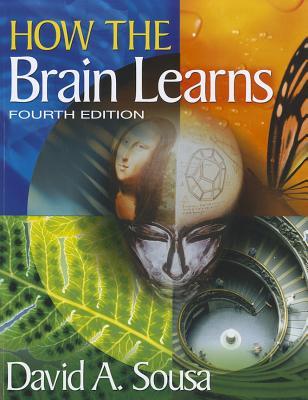 How the Brain Learns - Sousa, David A, Dr.