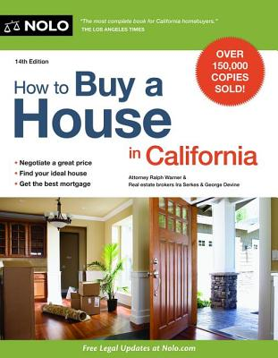 How to Buy a House in California - Warner, Ralph, and Serkes, Ira, and Devine, George