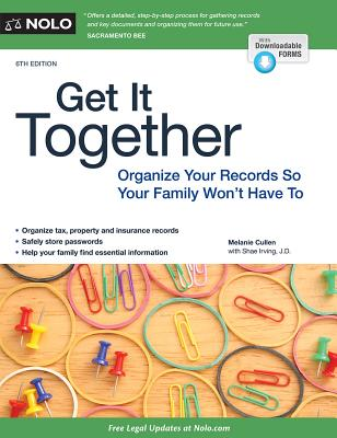Get It Together: Organize Your Records So Your Family Won't Have to - Cullen, Melanie, and Irving, Shae, J.D.