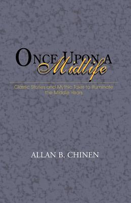 Once Upon a Midlife - Chinen, Allan B