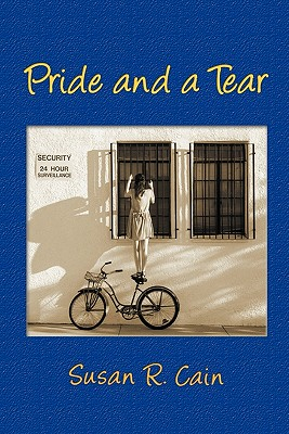 Pride and a Tear - Cain, Susan R