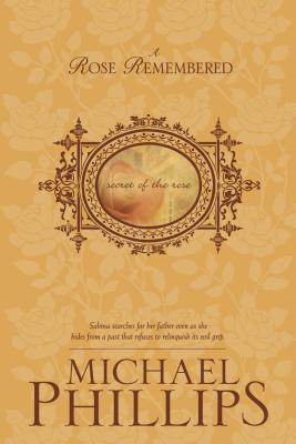 A Rose Remembered - Phillips, Michael R
