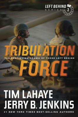 Tribulation Force: The Continuing Drama of Those Left Behind - LaHaye, Tim, Dr., and Jenkins, Jerry B