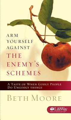 Arm Yourself Against the Enemy's Schemes - Beth Moore