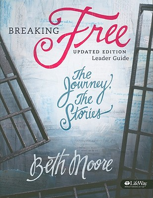Breaking Free: Making Liberty in Christ a Reality in Life - Moore, Beth, and McCleskey, Dale