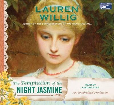 The Temptation of the Night Jasmine - Willig, Lauren, and Eyre, Justine (Read by)